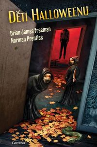 Recenzia – Brian James Freeman & Norman Prentiss: Děti Halloweenu