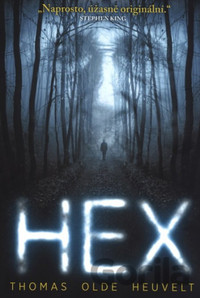 Thomas Olde Heuvelt: HEX (by Adhara)